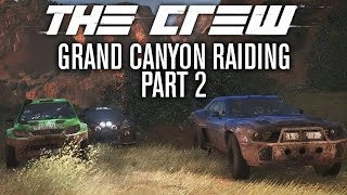 The Crew | GRAND CANYON RAIDING w/ The Nobeds | Part 2