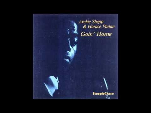 Archie Shepp & Horace Parlan – Goin' Home (1977) [1985 edition]