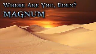 MAGNUM ★ Where Are You, Eden? (lyric video)