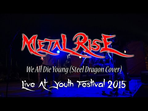 Metal Rise - We All Die Young (Steel Dragon Cover live @ Youth Festival 2015)