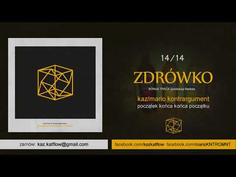 Kaz/Mario Kontrargument - Zdrówko (14/14) (Bonus track prod. Baribal)