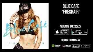 Blue Cafe - Znam To Na Pamięć