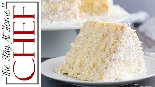 How to Make The Most Amazing Coconut Cake The Stay At Home Chef