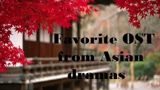 Favorite OST from Asian dramas