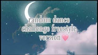 random dance challenge (freestyle ver) #2