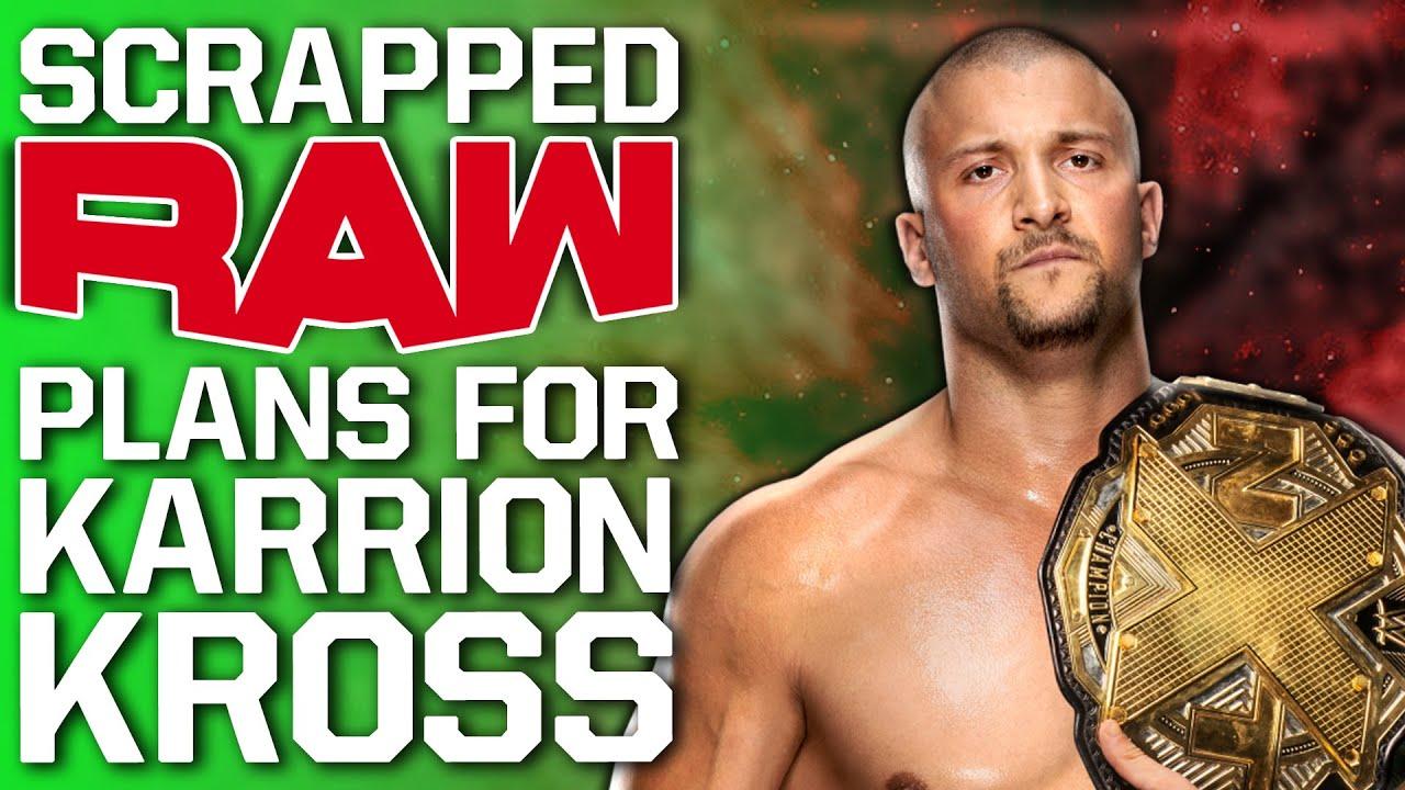 Scrapped WWE Raw Plans For Karrion Kross | Hall Of Famer Returning Before SummerSlam 2021