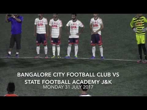 Bangalore City FC vs State Academy J & K  31-07-17 ( Full Match )