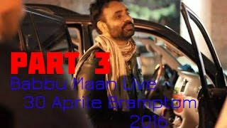 Babbu Maan | Brampton Live Part 3 | Canada Tour 2016 | New Punjabi Songs