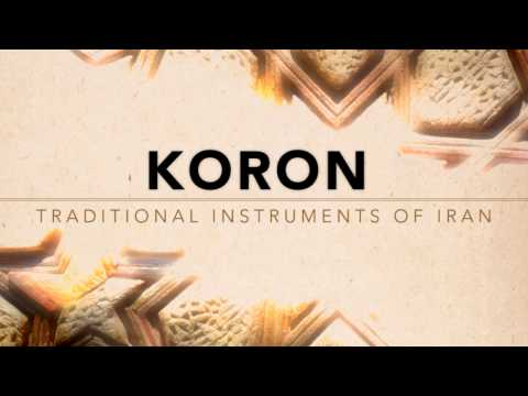 Koron: Traditional Instruments of Iran - Walkthrough for Kontakt