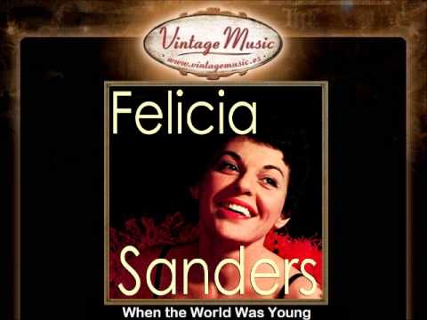 Felicia Sanders -- When the World Was Young
