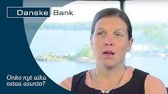 Danske Bank in Henna Mikkonen – Onko nyt hyvä hetki ostaa asunto