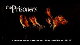 THE PRISONERS - Coming Home ( Different Version )