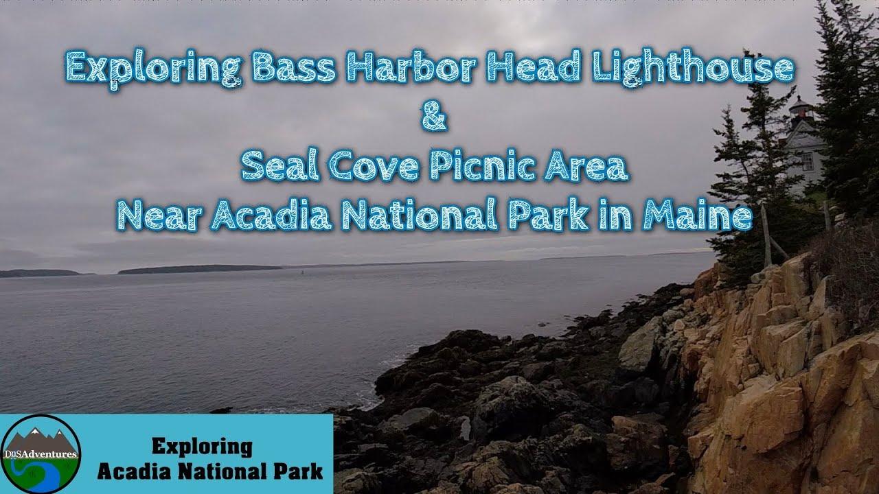 Bass Harbor Head Lighthouse   Seal Cove Picnic Area   Acadia National Park