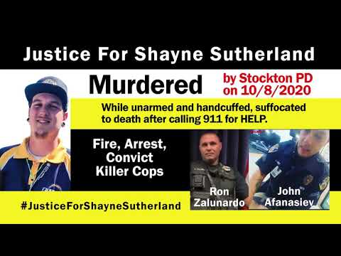 Stockton, CA PD officers MURDER my son, he was UNARMED & handcuffed! Justice for Shayne Sutherla