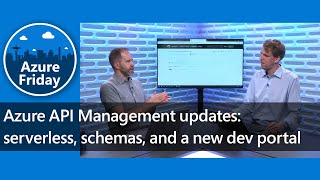 Azure API Management updates: serverless, schemas, and a new dev portal | Azure Friday