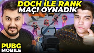 DOCH İLE RANK MAÇI OYNADIK!! / PUBG MOBILE