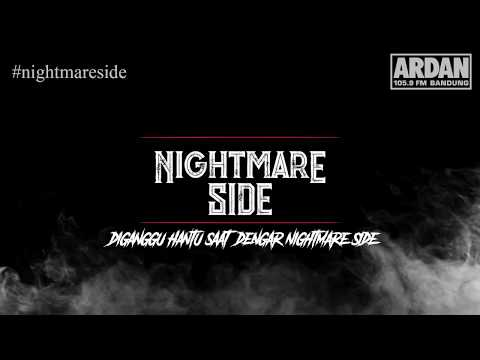Diganggu Hantu Saat Dengar Nightmare Side [NIGHTMARE SIDE OFFICIAL 2018] - ARDAN RADIO