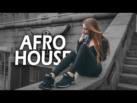 Afro House Mix 2018 |  Best of Afro House Mix 2018