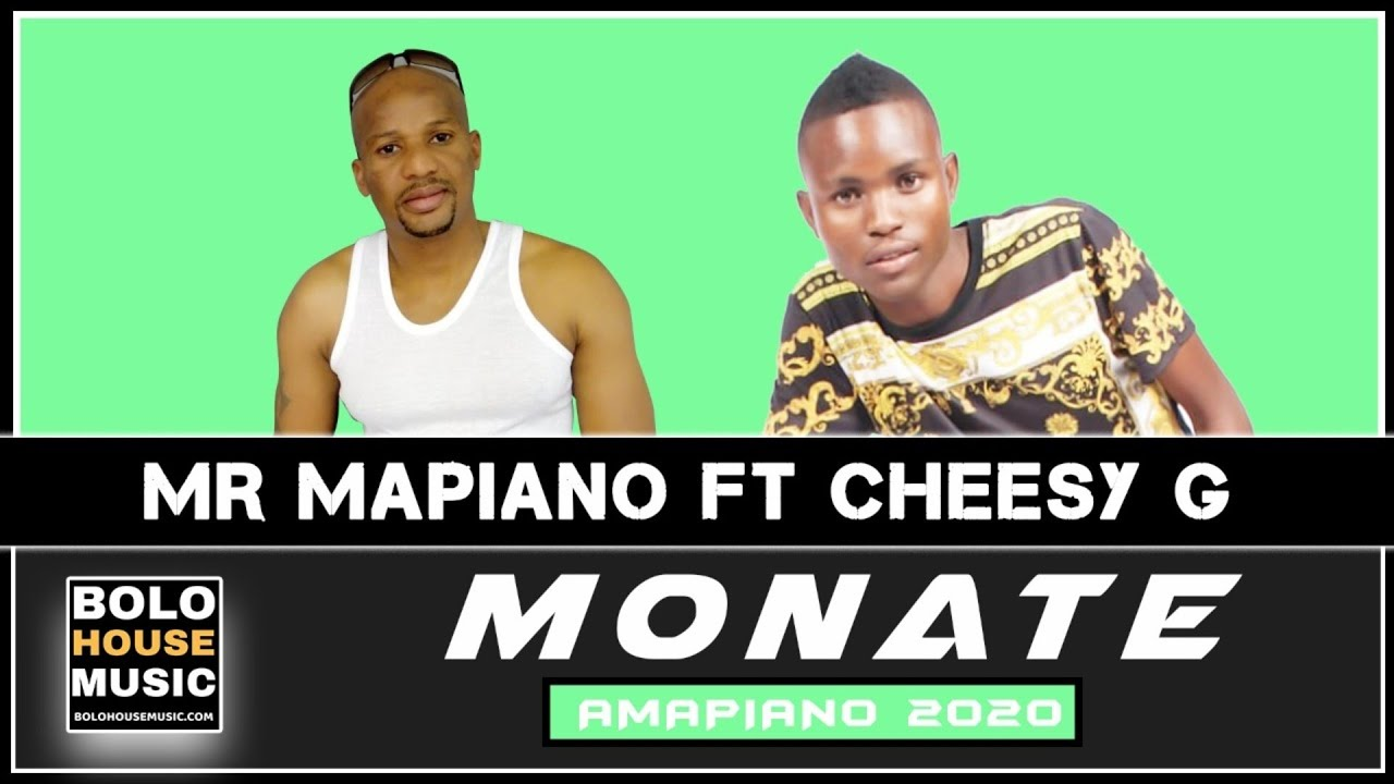 Mr Mapiano - Monate feat Cheesy G (Amapiano)