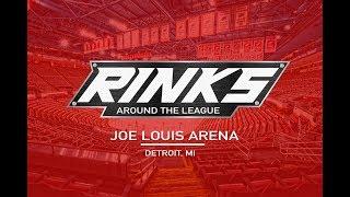 RINKS AROUND THE LEAGUE | Joe Louis Arena
