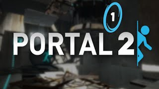 The Beginning - Portal 2 - Episode 1 [Live Stream Replay]