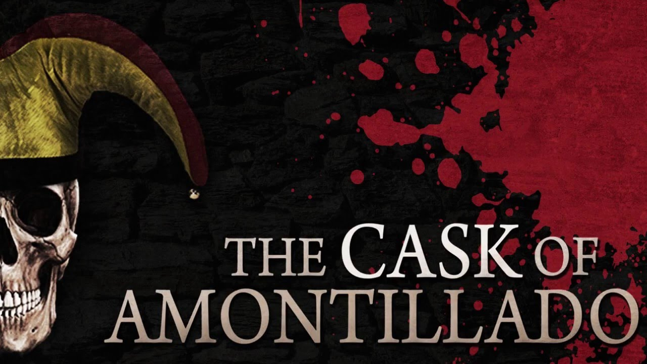 "essay on the cask of amontillado by edgar allan poe A summary of ""the cask of amontillado"" (1846) in edgar allan poe's poe's short stories learn exactly what happened in this chapter, scene, or section of poe."