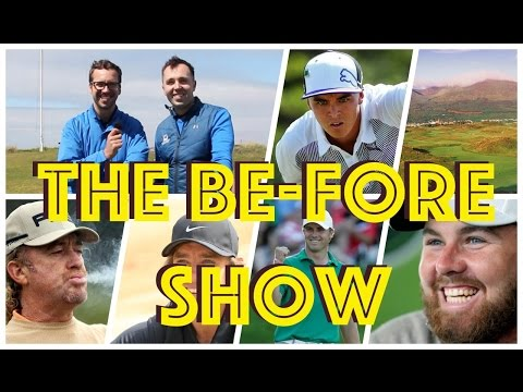 The Be-FORE Show - Irish Open and Byron Nelson Championship