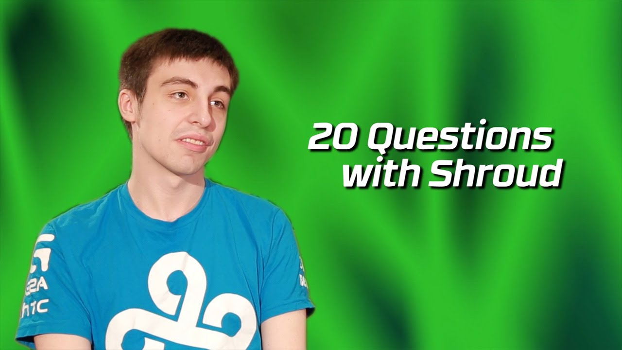 Cloud9 Shroud | 20 Questions