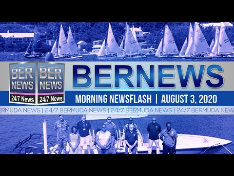 Bermuda Newsflash For Monday, Aug 3, 2020