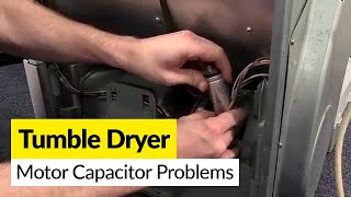 How to Diagnose Motor Capacitor Problems on a Tumble Dryer.