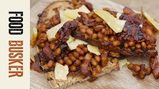 Homemade Beans On Toast Recipe With Bacon | Food Busker