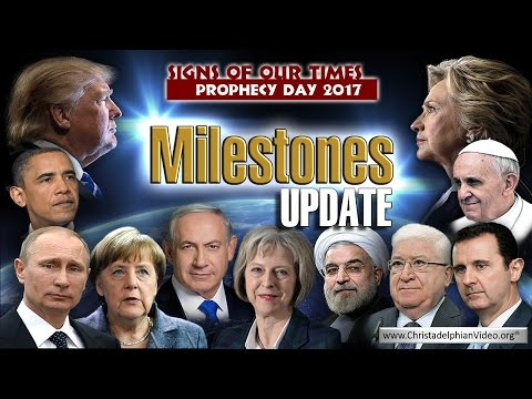 Bible Prophecy News Update March 2017: Milestones To the Kin