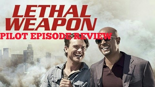 Lethal Weapon TV Series Pilot Episode Review