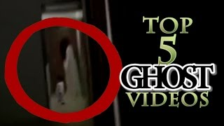 Top 5 Ghost Videos | Scary Real Ghost Footage Caught On Tape 2016 | Chilling Videos Of Ghosts