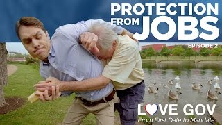 Love Gov: Protection from Jobs (Ep. 2 of 5)