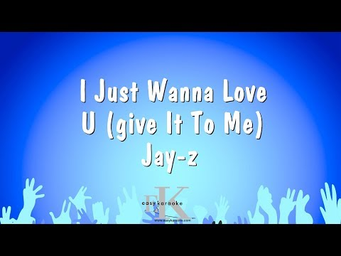 I Just Wanna Love U give It To Me  Jayz Karaoke Version