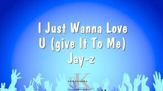 I Just Wanna Love U (give It To Me) - Jay-z (Karaoke Version)