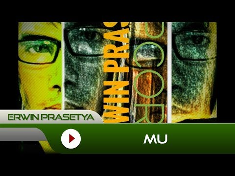 Erwin Prasetya - MU | Official Lyric Video