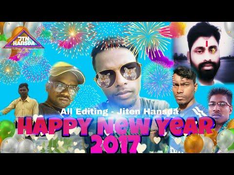 Happy New Year 2017 New Santhali Video  (Editing Jiten Hansda)(present JTN Hansda )