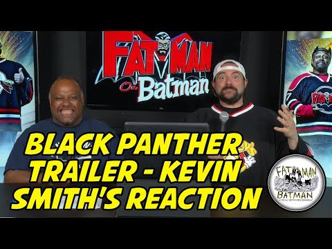 BLACK PANTHER TRAILER - KEVIN SMITH'S REACTION