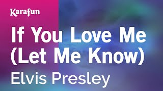 Karaoke If You Love Me (Let Me Know) - Elvis Presley *