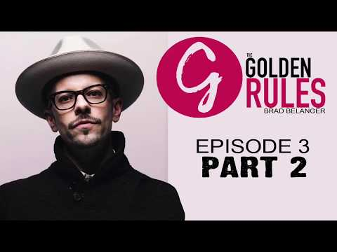 Brad Belanger, Always Play Offense  | The Golden Rules Episode 03 - Part 2