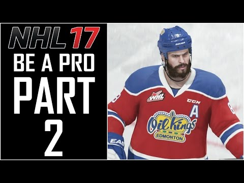NHL 17 - Be A Pro Career - Let's Play - Part 2 - 'Starting In The WHL (Edmonton Oil Kings)'