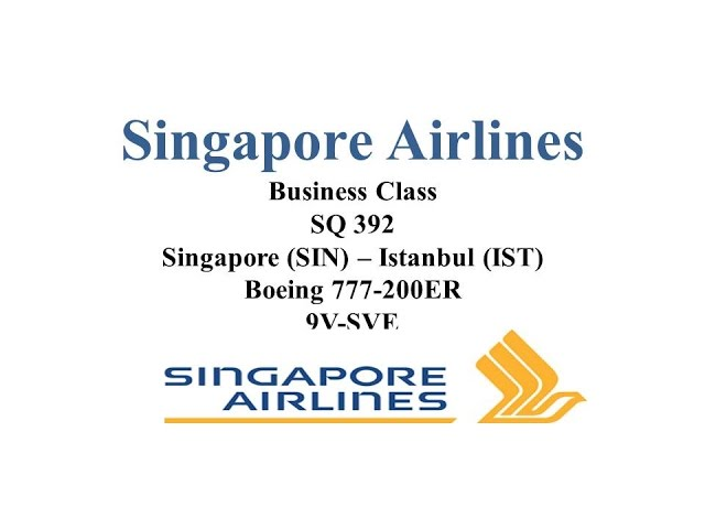 Singapore Airlines Business Class SQ392 Singapore-Istanbul