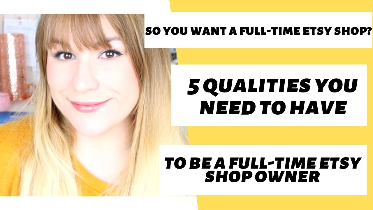 FULL TIME ETSY SHOP TRUTHS - WHAT YOU NEED TO HAVE A FULL TIME ETSY SHOP//Handmade Bosses