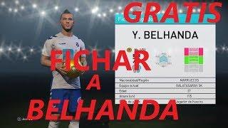 Fichar 100% GRATIS a BELHANDA pes 2018 (MY CLUB)
