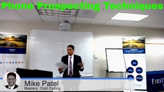 Cold Calling  Over The Phone Prospecting- Mastery Class First Team  Mike Patel