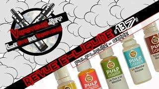 Revue E-Liquide #137 - PULP LIQUIDE - GAMME (FR)