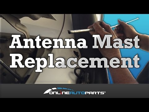 How to Replace Antenna Mast