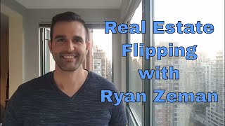 Real Estate Flipping with Ryan Zeman